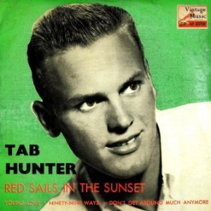 Red Sails In The Sunset, Tab Hunter