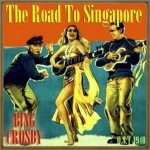 The Road to Singapore (O.S.T – 1940), Bing Crosby