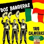 Dos Banderas: México – España, Trío Calaveras