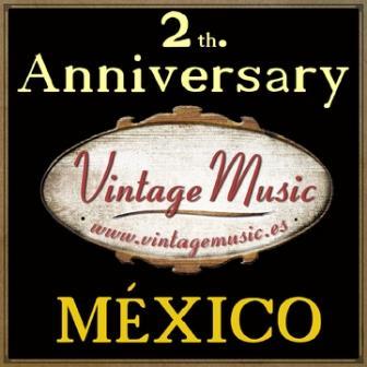 2th. Anniversary Vintage Music: México
