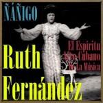 Ñañigo, el Espíritu Afro-Cubano de la Música, Ruth Fernández