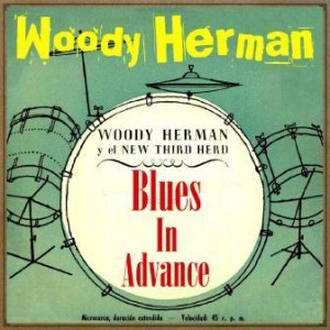Blues in Advance, Woody Herman
