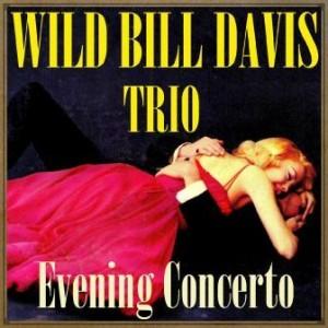Evening Concerto, Wild Bill Davis Trio