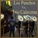 Los Panchos vs. Trío Calaveras