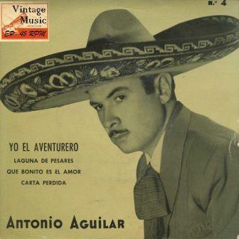 Yo, El Aventurero; Antonio Aguilar