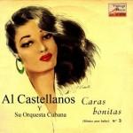 Caras Bonitas, Al Castellanos