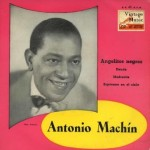 Angelitos Negros, Antonio Machín