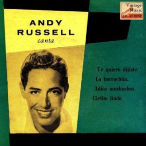 Adios Muchachos, Andy Russell
