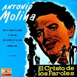 El Cristo De Los Faroles, Antonio Molina