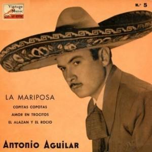 La Mariposa, Antonio Aguilar