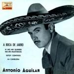 Rancheras A Boca De Jarro, Antonio Aguilar