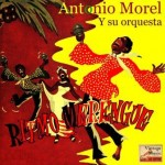 Puro Merengue, Antonio Morel