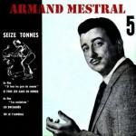 Seize Tonnes, Armand Mestral