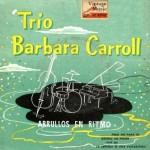Trio Barbara Carroll – Arrullos En Ritmo, Barbara Carroll