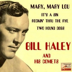 Mary, Mary Lou; Bill Haley