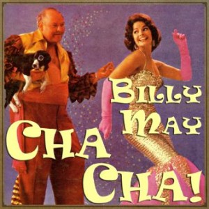 Cha-Cha!, Billy May