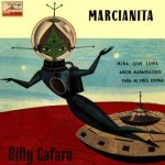 Marcianita, Billy Cafaro