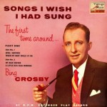 Songs I Wish I Had Sung, Bing Crosby