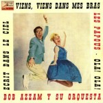 Viens, Viens Dans Mes Bras; Bob Azzam