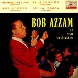 Guarda Che Luna, Bob Azzam