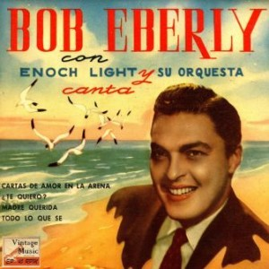 Vintage Radio Hits, Bob Eberly