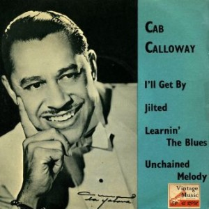 Unchained Melody, Cab Calloway