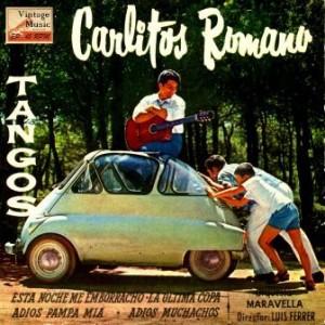 Tangos, Esta Noche Me Emborracho; Carlitos Romano