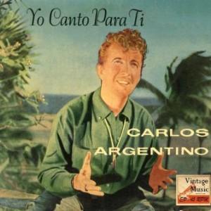Yo Canto Para Tí, Carlos Argentino