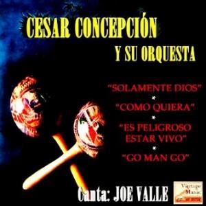 Go Man Go, Cesar Concepción