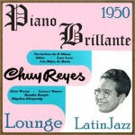 Piano Brillante, Lounge Party, Chuy Reyes