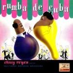 Rumba De Cuba, Chuy Reyes