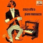 Crazy Otto's Piano Massacre, Crazy Otto