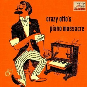 Crazy Otto's Piano Massacre, Crazy Otto