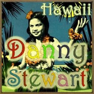 Hawaii, Danny Stewart