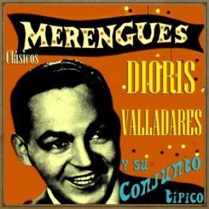 Merengues Clásicos, Dioris Valladares