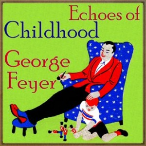 Echoes Of Childhood, George Feyer