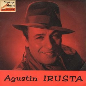Adios Pampa Mía, Agustín Irusta