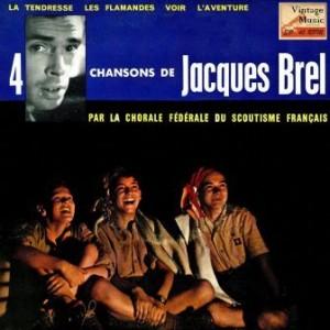 4 Chansons De Jacques Brel, Chorale Fédérale Du Scoutisme Français