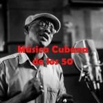 Música Cubana de los 50's