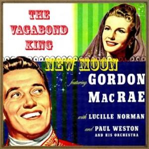 New Moon And The Vagabond King. Gordon MacRae