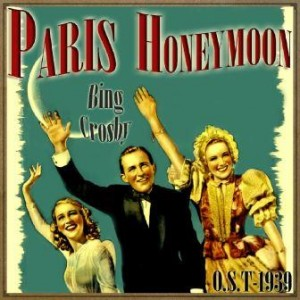 Paris Honeymoon (O.S.T – 1939), Bing Crosby