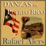 Danzas de Puerto Rico, Rafael Alers