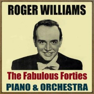 The Fabulous Forties, Roger Williams