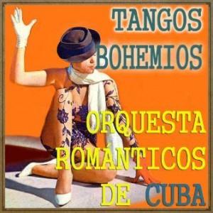 Tangos Bohemios, Orquesta Románticos De Cuba