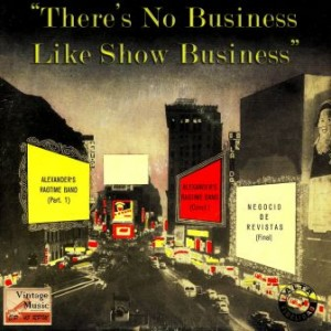 There's No Business…
