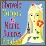 Chavela Vargas vs. María Dolores Pradera