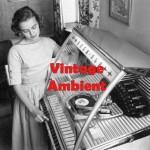 Vintage Ambient