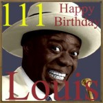 111 Happy Birthday Louis, Louis Armstrong