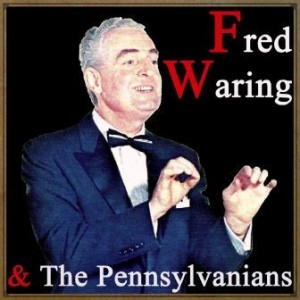 Fred Waring & The Pennsylvanians