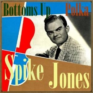 Bottoms Up, Polka, Spike Jones